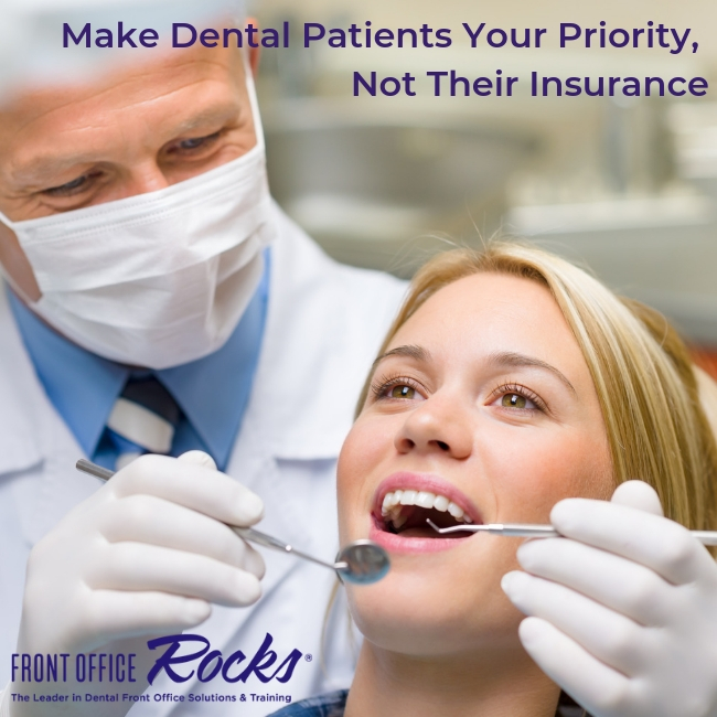 Make Dental Patients Your Priority, Not Their Insurance