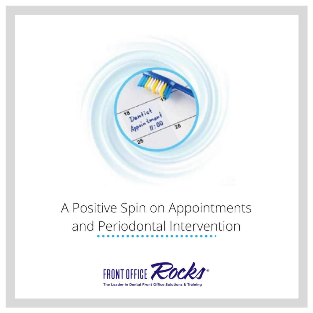 A Positive Spin on Appointments and Periodontal Intervention by Laura Hatch