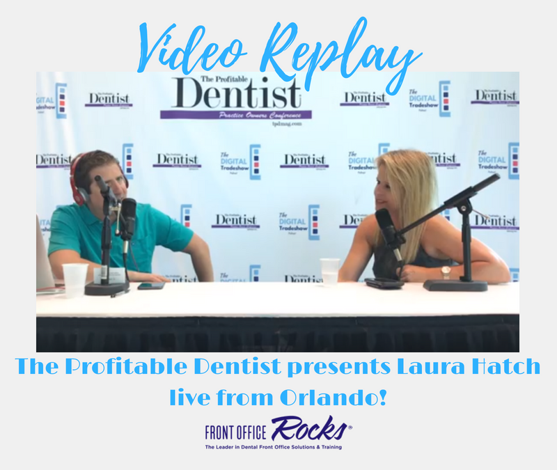Video Replay: The Profitable Dentist presents Laura Hatch live from Orlando.