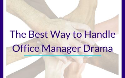The Best Way to Handle Office Manager Drama