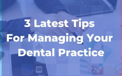 3 latest tips for managing your dental practice cover image