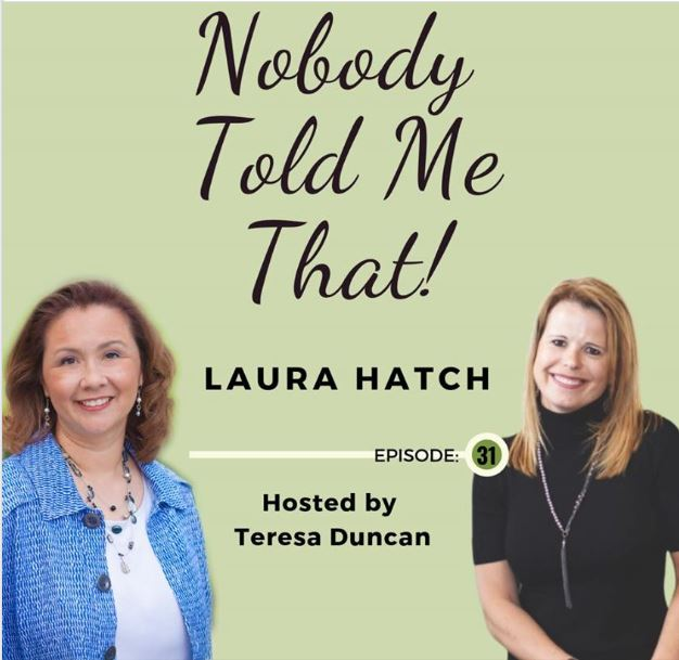Podcast: Nobody Told Me That! with Teresa Duncan and Laura Hatch