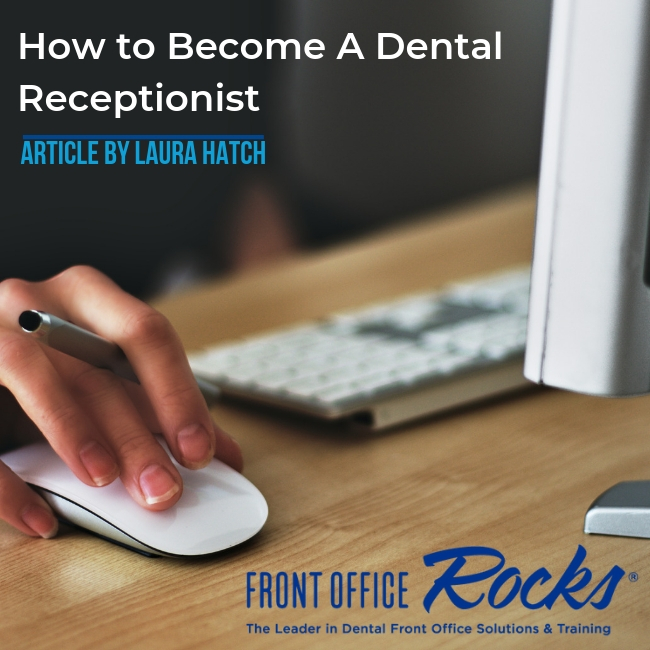 how to become a dental receptionist article by Laura Hatch image