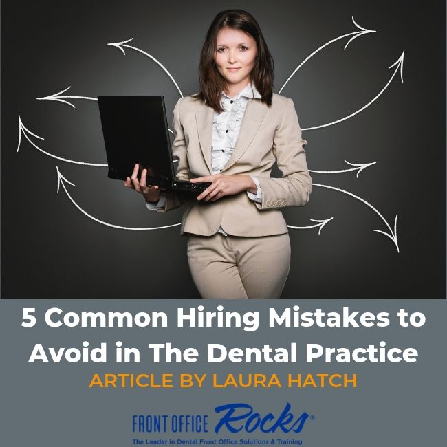 5 Common Mistakes in Hiring an Associate or Office Dental Manager Article by Laura Hatch Cover Image