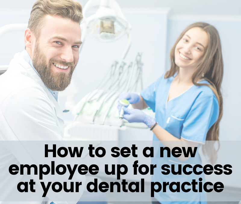 How to set a new employee up for success at your dental practice